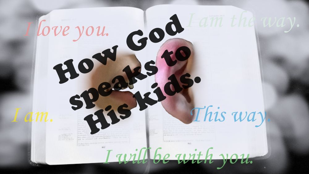 How God speaks to his kids!
