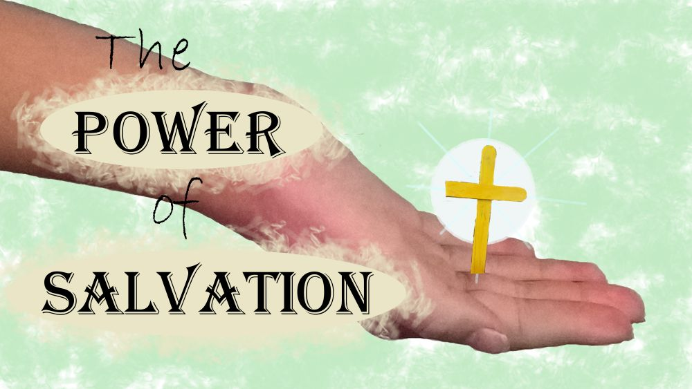 The power of salvation