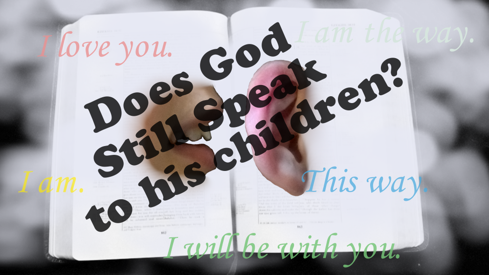 Does God still speak to his children?