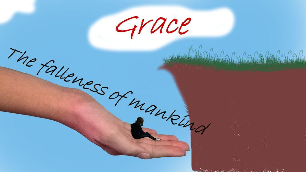 Grace: The falleness of man