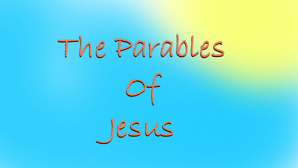 The Parables of Jesus - Introduction