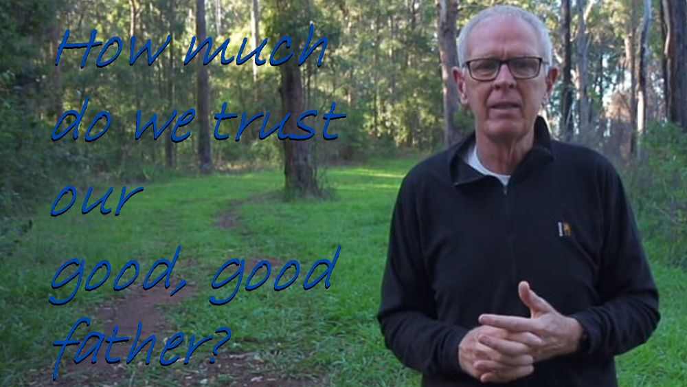 How much do we trust our good, good father?