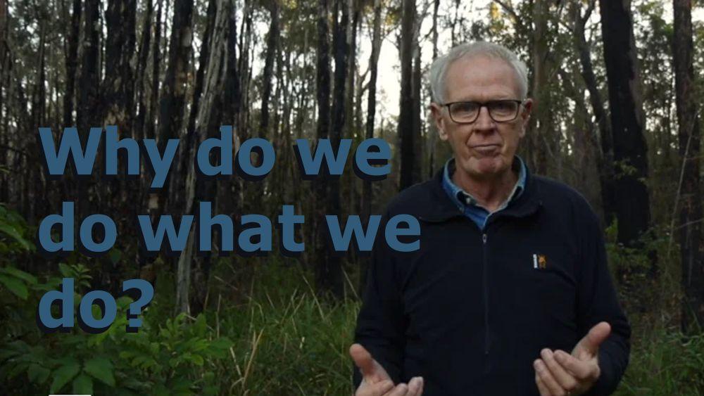 Why do we do what we do?