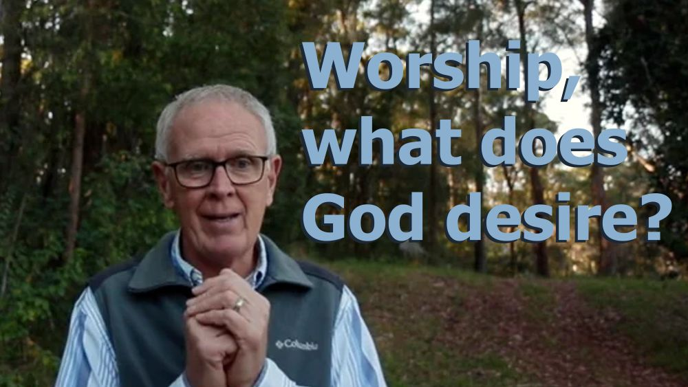 Worship, what does God desire? Image