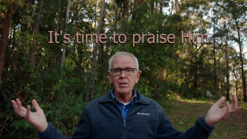 It\'s time to praise Him!